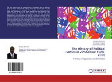 Bookcover of The History of Political Parties in Zimbabwe 1980-2000