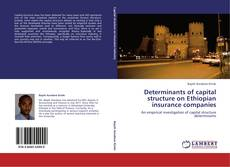 Bookcover of Determinants of capital structure on Ethiopian insurance companies