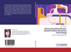 Bookcover of Advancing Microfluidic-Based Protein Biosensor Technology