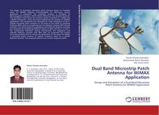 Bookcover of Dual Band Microstrip Patch Antenna for WiMAX Application