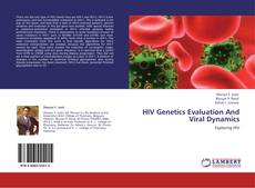 Bookcover of HIV Genetics Evaluation And Viral Dynamics