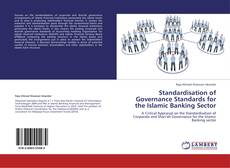 Bookcover of Standardisation of Governance Standards for the Islamic Banking Sector