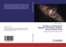Bookcover of Studies on Intracluster Medium and Galaxy Colours Across Cosmic Time