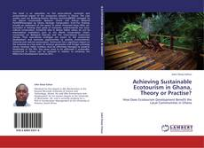 Borítókép a  Achieving Sustainable Ecotourism in Ghana, Theory or Practise? - hoz