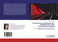 Infrastructure Development: JNNURM and India Infrastructure Report kitap kapağı