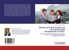 Copertina di Monte carlo Risk Analysis of oil and gas field development in UKCS: