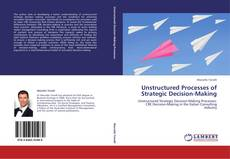 Unstructured Processes of Strategic Decision-Making kitap kapağı