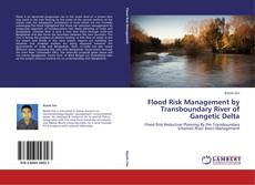 Flood Risk Management by Transboundary River of Gangetic Delta kitap kapağı