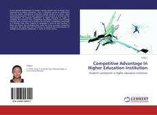 Copertina di Competitive Advantage In Higher Education Institution