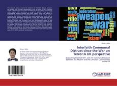 Bookcover of Interfaith Communal Distrust since the War on Terror:A UK perspective