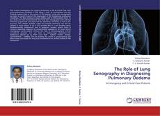 The Role of Lung Sonography in Diagnosing Pulmonary Oedema kitap kapağı