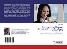 Couverture de The Impact of Financial Compensation on Employee Satisfaction