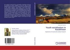 Borítókép a  Youth socialization in Kazakhstan - hoz