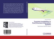 Transient Instabilities in Fluid Structure Interaction Systems kitap kapağı