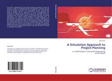 Bookcover of A Simulation Approach to Project Planning