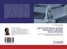 Bookcover of Key Pre-distribution and Key Revocation in Wireless Sensor Networks