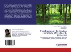 Copertina di Investigation of Desiccation Sensitivity of Seeds of S. guineense