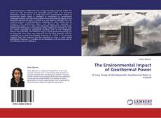 Bookcover of The Environmental Impact of Geothermal Power