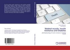 Bookcover of Skeletal muscle, insulin resistance and Diabetes
