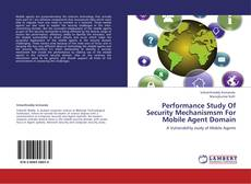 Buchcover von Performance Study Of Security Mechanismsm For Mobile Agent Domain