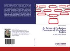 Bookcover of An Advanced Production Planning and Scheduling System