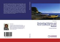 Couverture de Fluctuating Fisheries and Rural Livelihoods at Lake Malawi