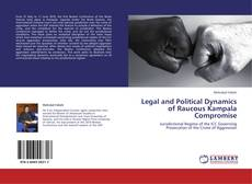 Portada del libro de Legal and Political Dynamics of Raucous Kampala Compromise