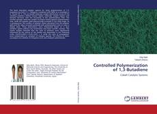 Bookcover of Controlled Polymerization of 1,3-Butadiene