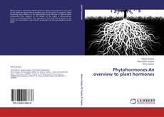 Phytohormones:An overview to plant hormones kitap kapağı