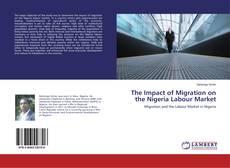 Copertina di The Impact of Migration on the Nigeria Labour Market