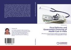 Fiscal Reforms and Government Financing of Health Care in India的封面