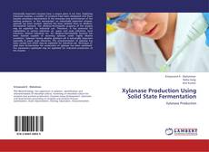 Capa do livro de Xylanase Production Using Solid State Fermentation