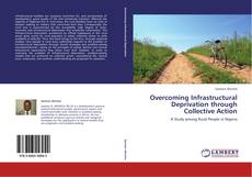 Bookcover of Overcoming Infrastructural Deprivation through Collective Action