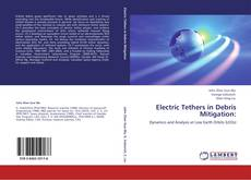 Portada del libro de Electric Tethers in Debris Mitigation: