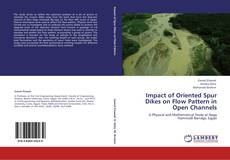 Copertina di Impact of Oriented Spur Dikes on Flow Pattern in Open Channels