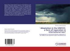 Bookcover of Adaptation in the UNFCCC, a form of reparation in international law?