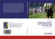 Bookcover of Enhancing coaches' experiential learning  through CoPs