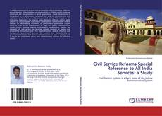Обложка Civil Service Reforms-Special Reference to All India Services: a Study