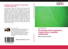 Portada del libro de El debate entre apertura comercial y cuidado ambiental