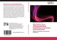 Portada del libro de Algoritmos para elastoplasticidad anisótropa en grandes deformaciones