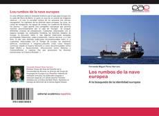 Bookcover of Los rumbos de la nave europea