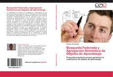 Buchcover von Búsqueda Federada y Agregación Semántica de Objetos de Aprendizaje