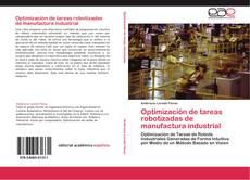 Portada del libro de Optimización de tareas robotizadas de manufactura industrial
