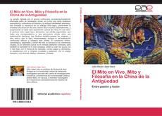 Bookcover of El Mito en Vivo. Mito y Filosofía en la China de la Antigüedad