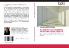 Bookcover of La arquitectura moderna en Recife en los años 50