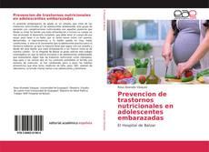 Portada del libro de Prevencion de trastornos nutricionales en adolescentes embarazadas
