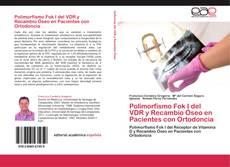 Portada del libro de Polimorfismo Fok I del VDR y Recambio Óseo en Pacientes con Ortodoncia