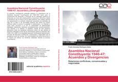 Обложка Asamblea Nacional Constituyente 1946-47: Acuerdos y Divergencias