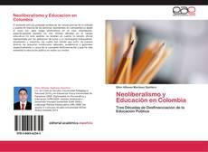 Bookcover of Neoliberalismo y Educación en Colombia