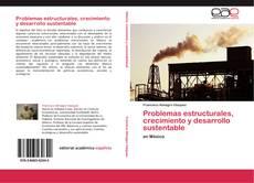 Portada del libro de Problemas estructurales, crecimiento y desarrollo sustentable